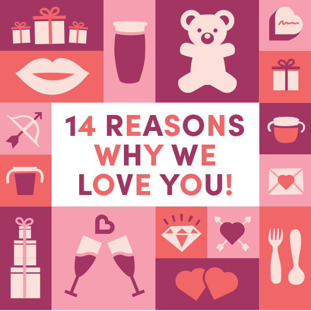 14 Reasons Why We Love You!